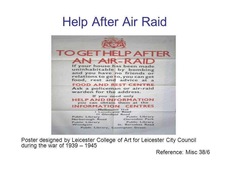 Help After Air Raid Poster designed by Leicester College of Art for Leicester City Council during the war of 1939 – 1945.