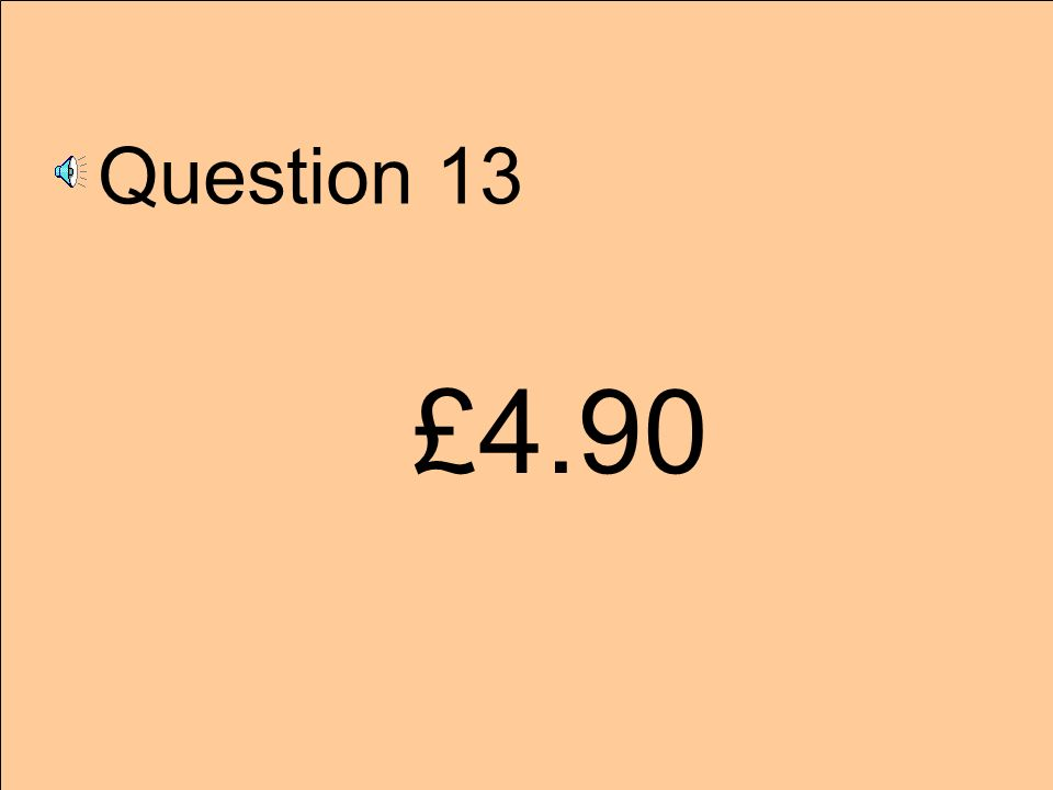 Question 13 £4.90