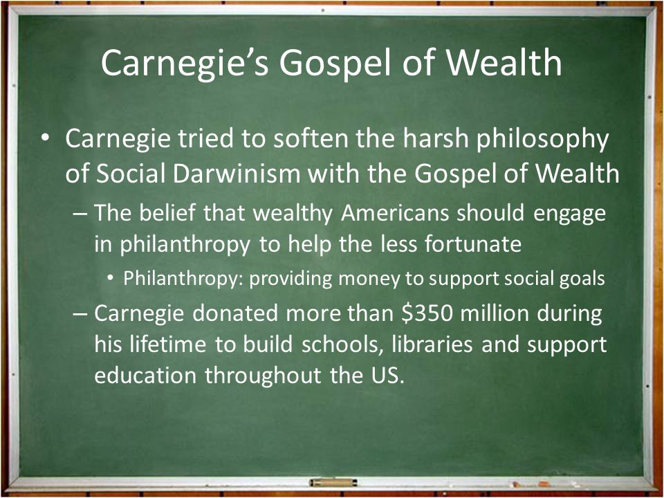 the philosophy of andrew carnegie in the gospel of wealth Andrew carnegie, the gospel of wealth (1889) read the attached document and answer the following questions: 1 why does carnegie believe that the man who dies thus rich dies disgraced.