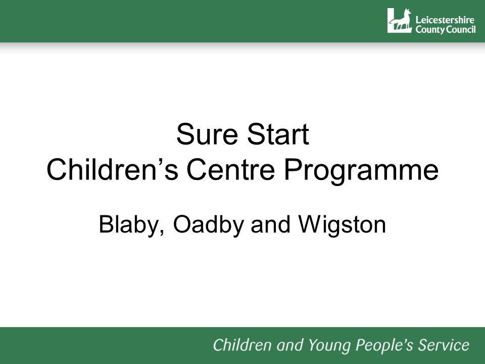 Sure Start Children's Centre Programme