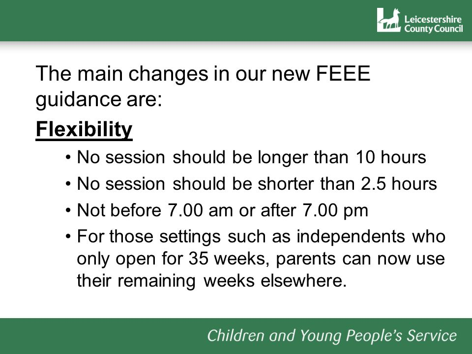 The main changes in our new FEEE guidance are: Flexibility
