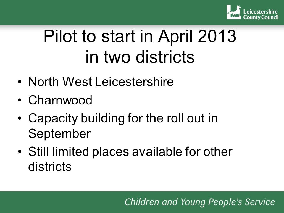 Pilot to start in April 2013 in two districts