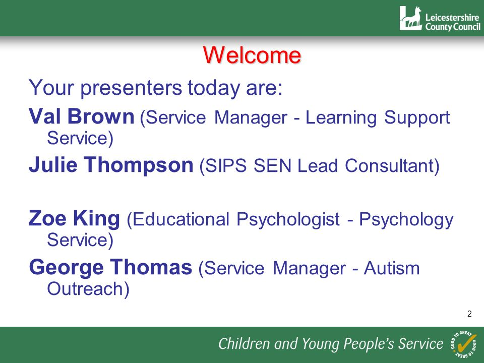 Welcome Your presenters today are: