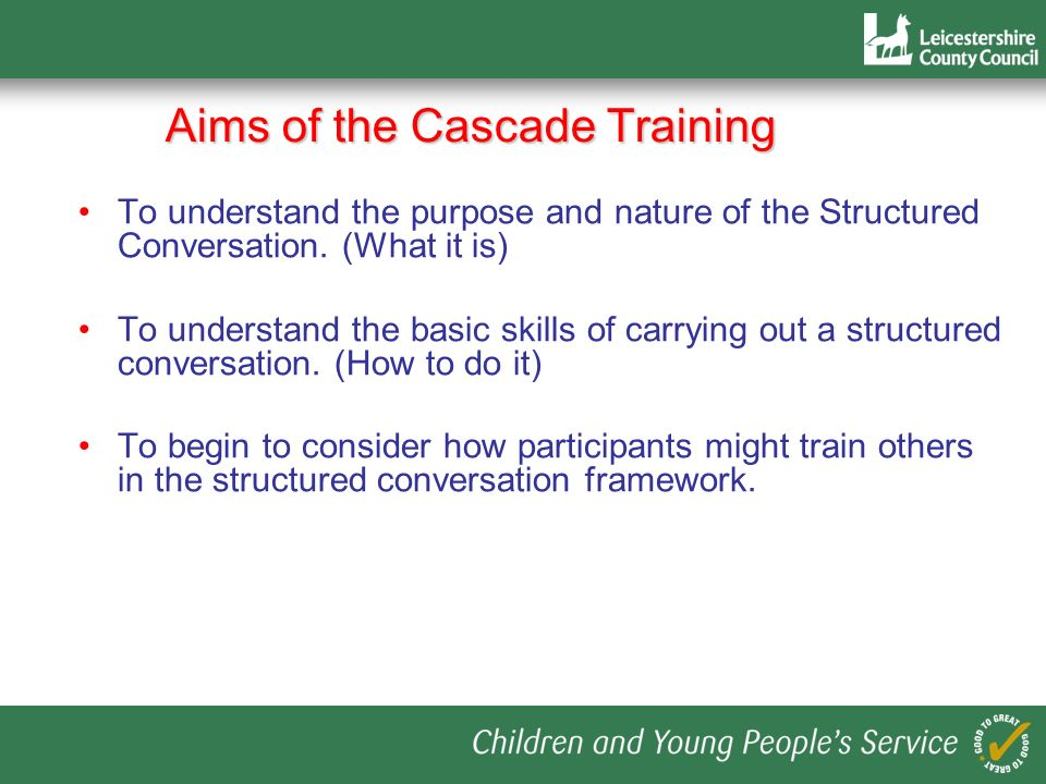 Aims of the Cascade Training