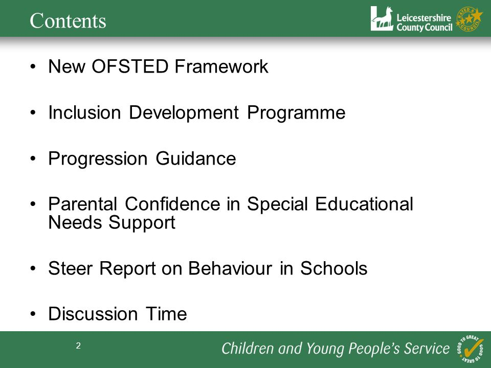 Contents New OFSTED Framework Inclusion Development Programme
