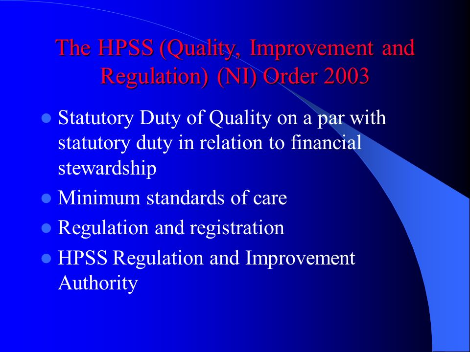 The HPSS (Quality, Improvement and Regulation) (NI) Order 2003