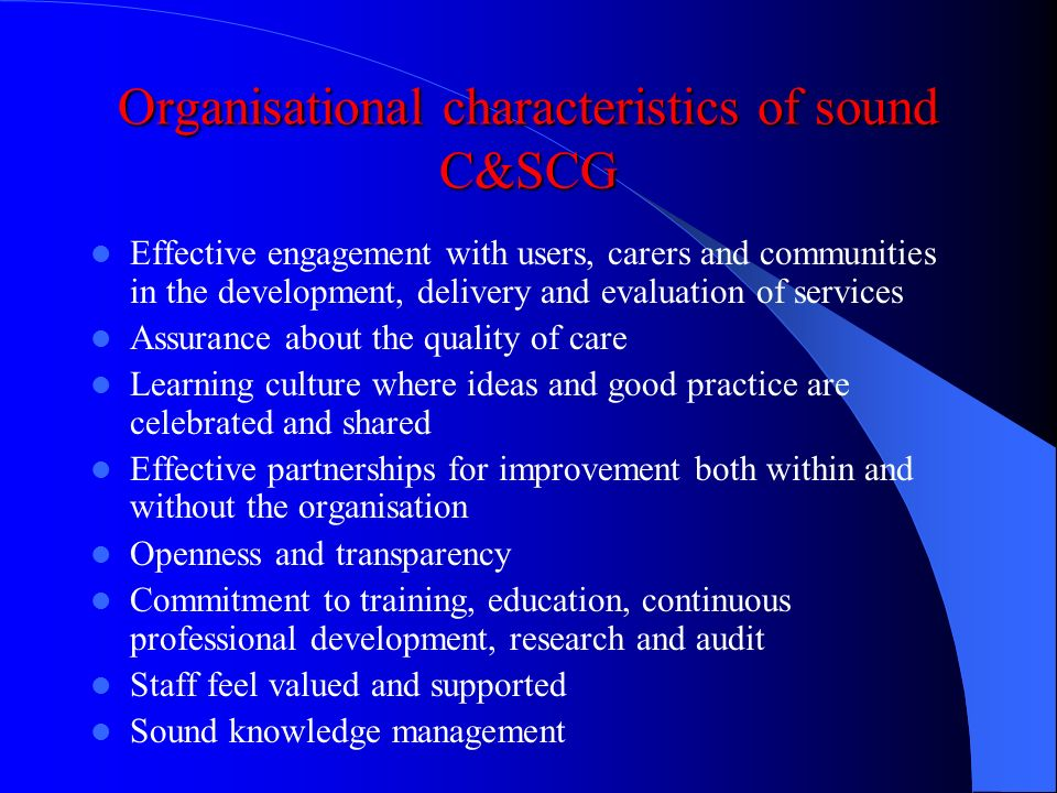 Organisational characteristics of sound C&SCG
