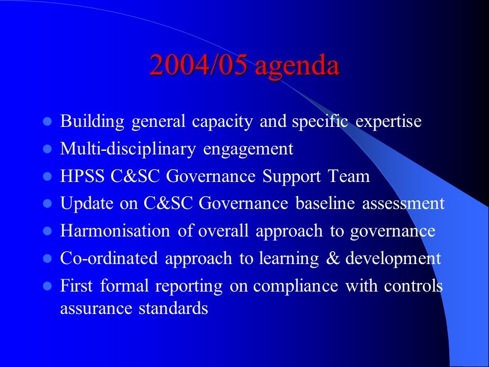 2004/05 agenda Building general capacity and specific expertise