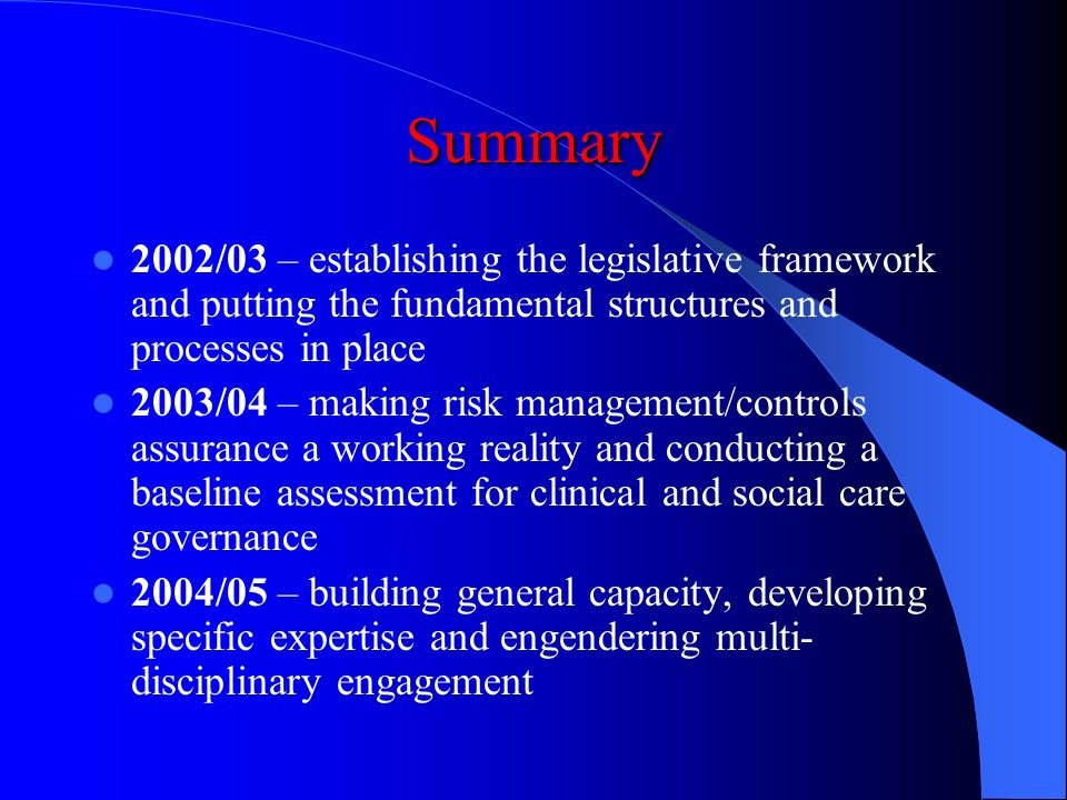 Summary 2002/03 – establishing the legislative framework and putting the fundamental structures and processes in place.