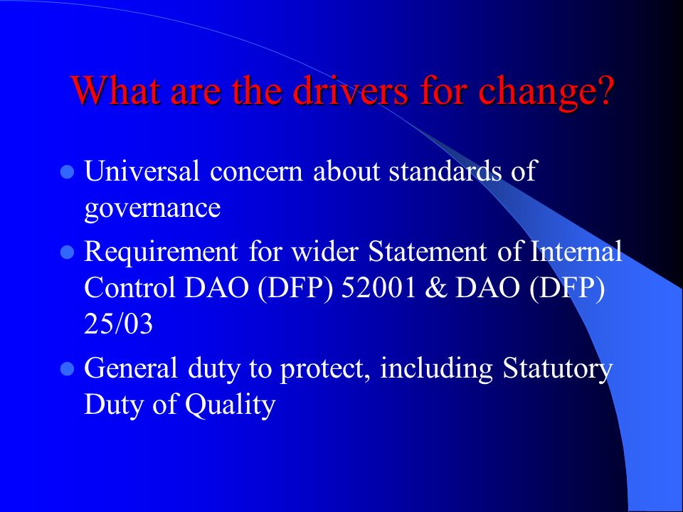 What are the drivers for change