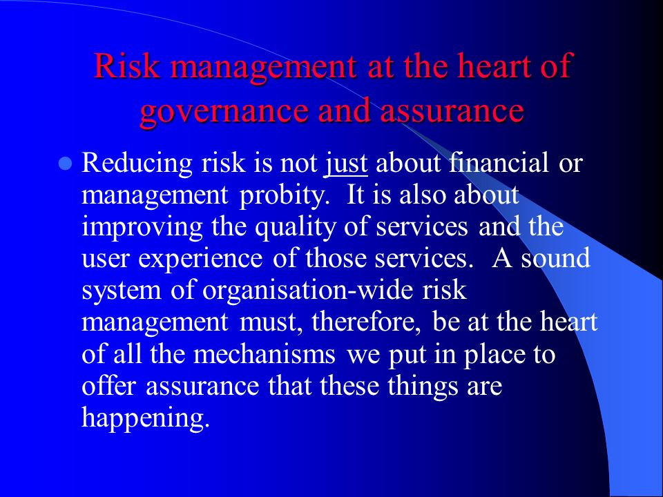 Risk management at the heart of governance and assurance