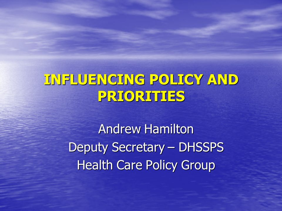 INFLUENCING POLICY AND PRIORITIES