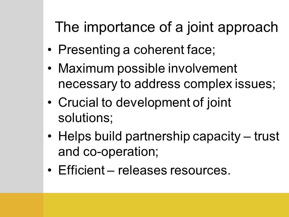The importance of a joint approach