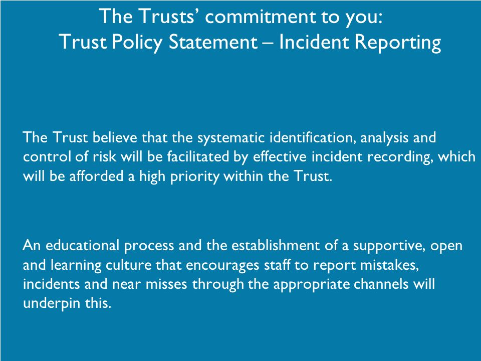 The Trusts' commitment to you: Trust Policy Statement – Incident Reporting