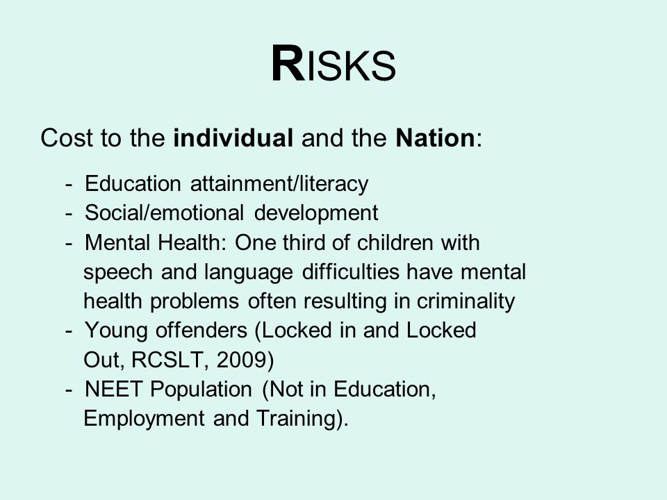 RISKS Cost to the individual and the Nation: