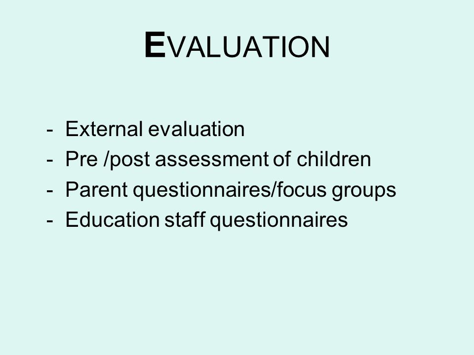 EVALUATION - External evaluation - Pre /post assessment of children