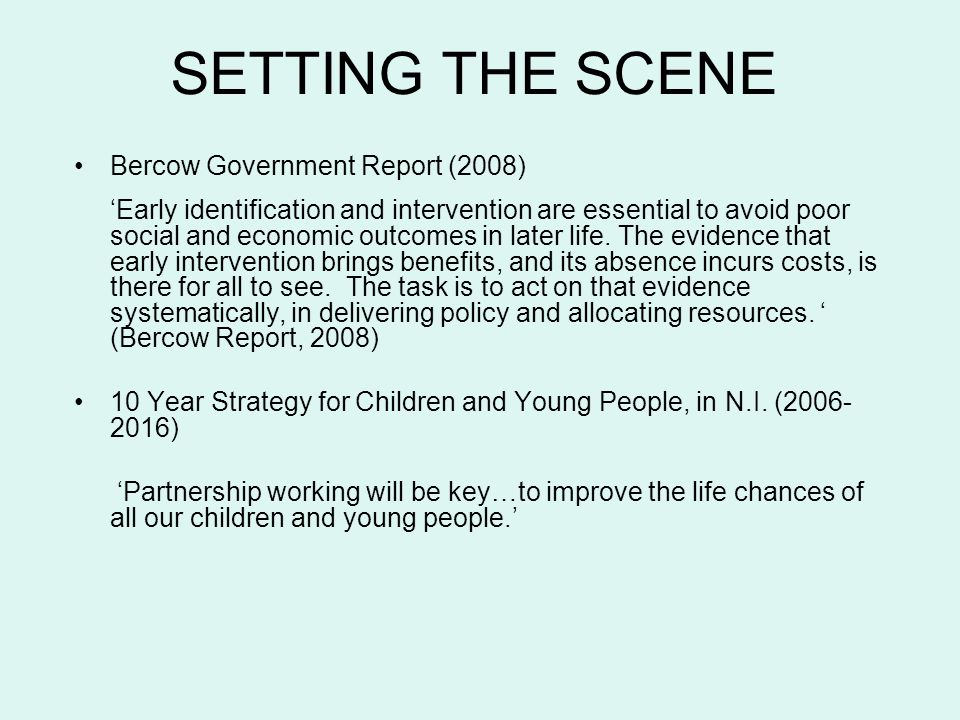 SETTING THE SCENE Bercow Government Report (2008)