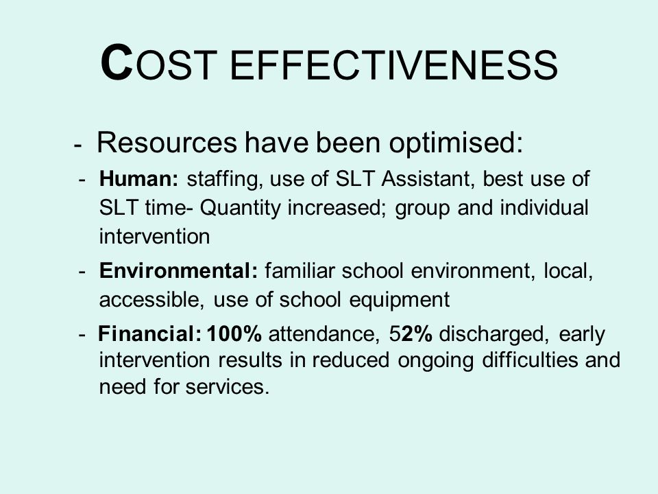 COST EFFECTIVENESS - Resources have been optimised: