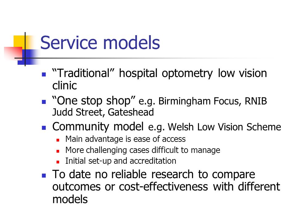 Service models Traditional hospital optometry low vision clinic