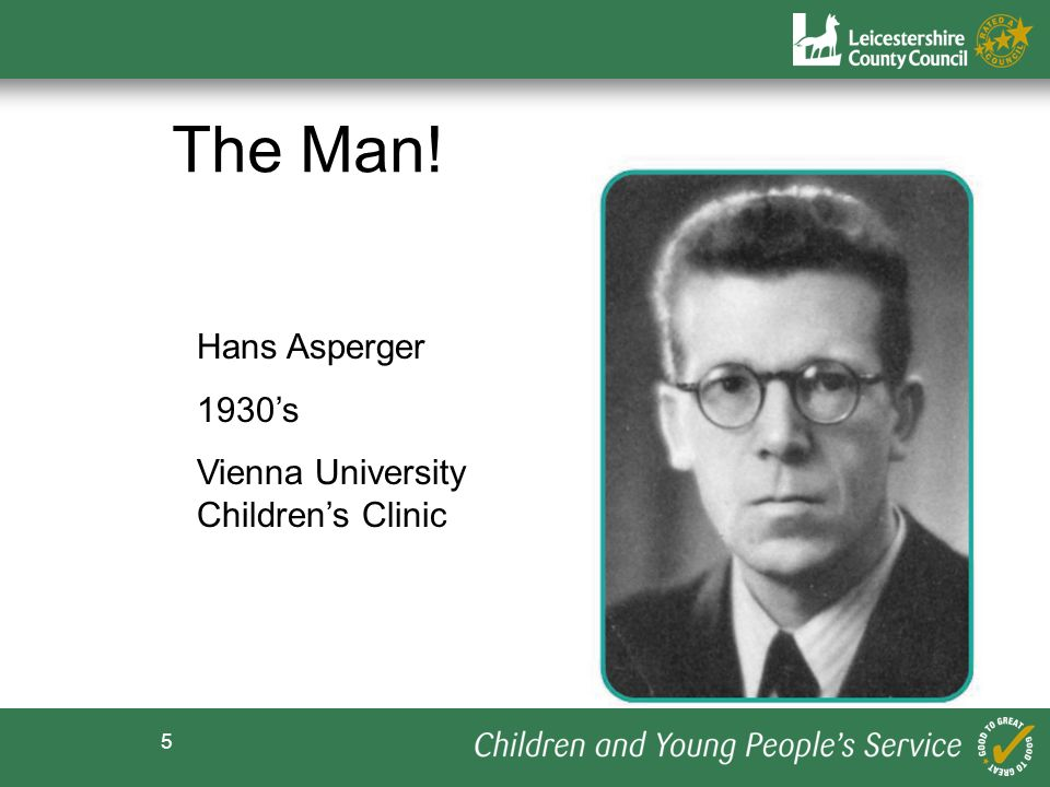 The Man! Hans Asperger 1930's Vienna University Children's Clinic
