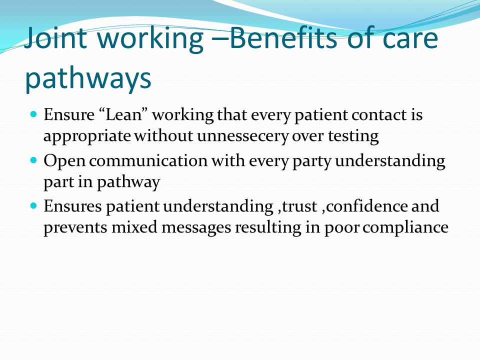Joint working –Benefits of care pathways