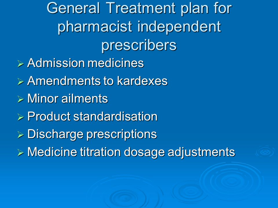 General Treatment plan for pharmacist independent prescribers