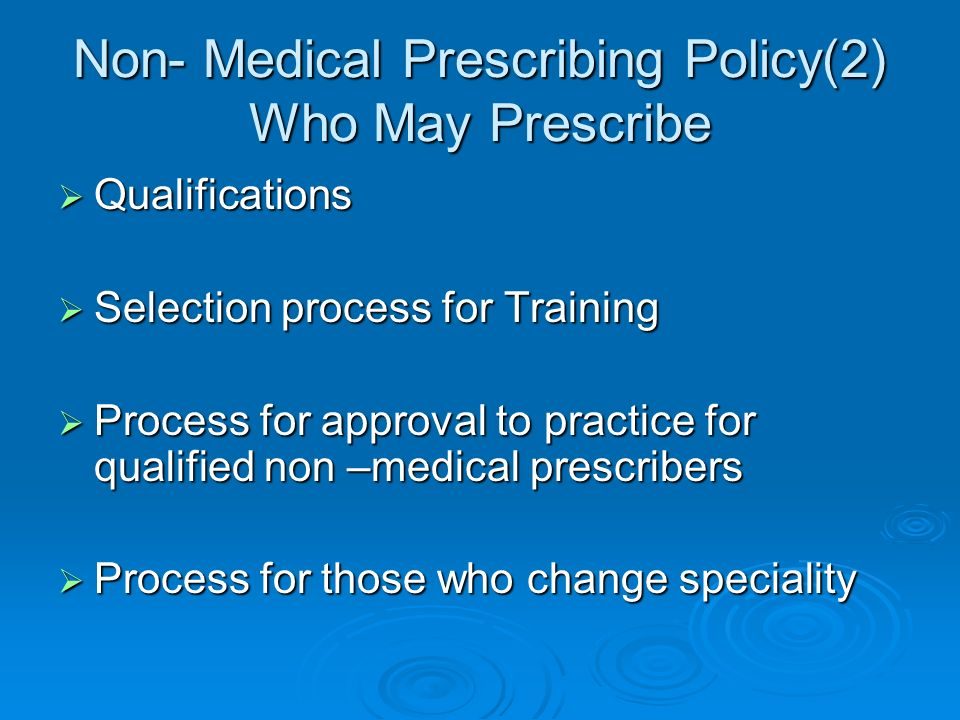 Non- Medical Prescribing Policy(2) Who May Prescribe