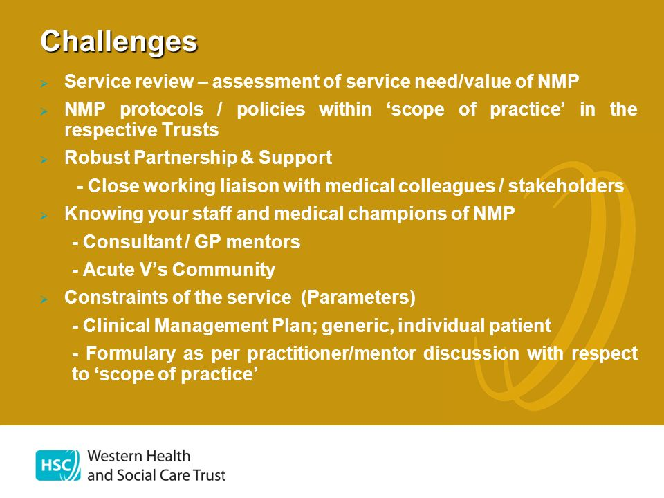 Challenges Service review – assessment of service need/value of NMP