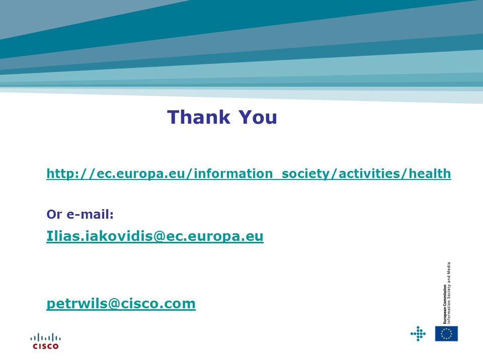 Thank You Ilias.iakovidis@ec.europa.eu petrwils@cisco.com