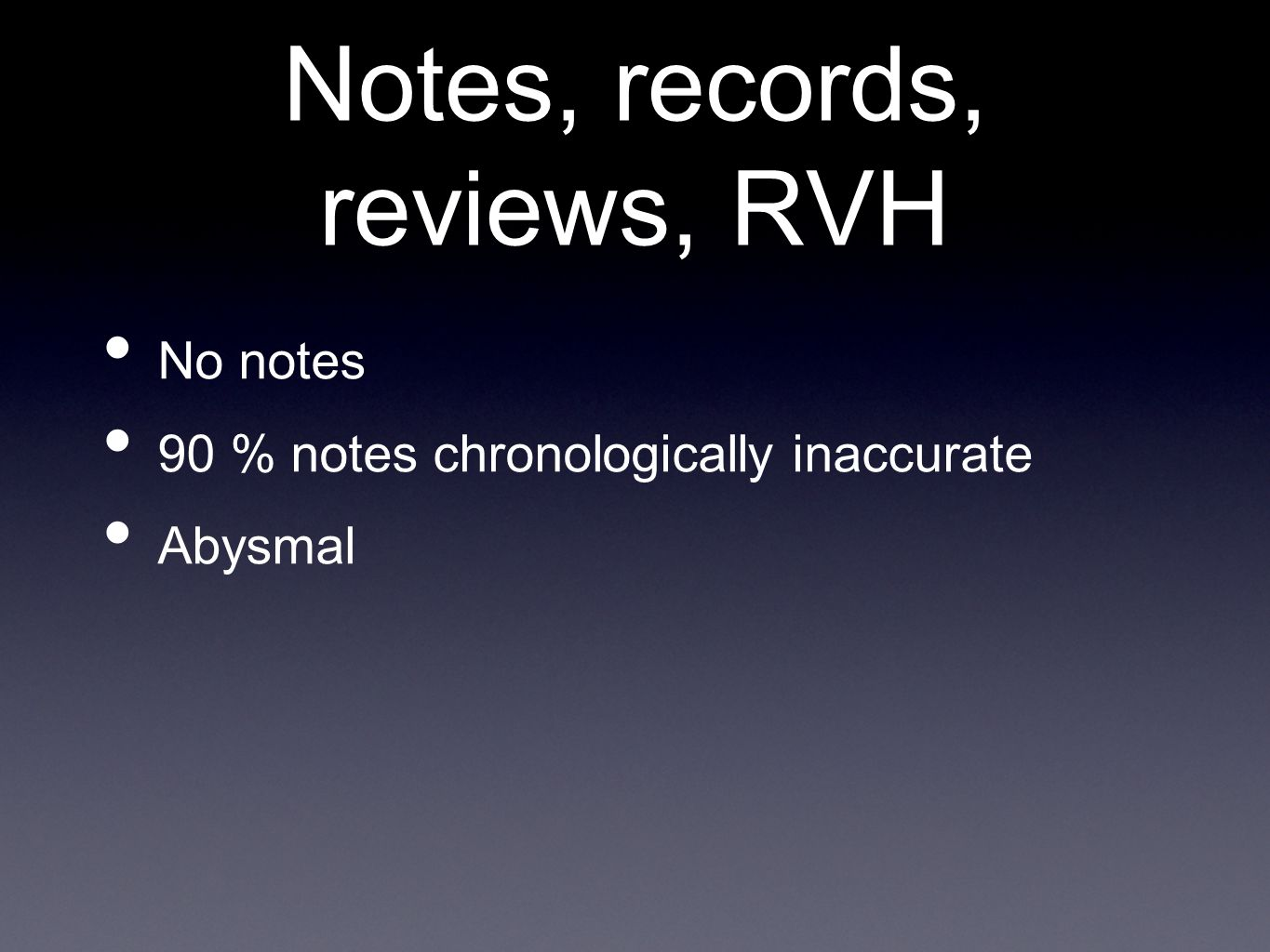 Notes, records, reviews, RVH