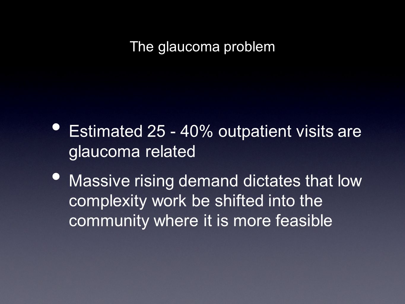 Estimated 25 - 40% outpatient visits are glaucoma related