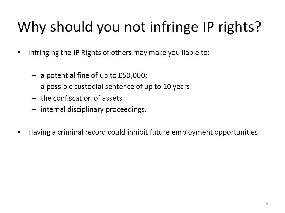 Why should you not infringe IP rights