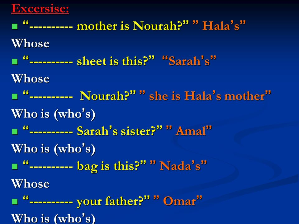 Excersise: mother is Nourah Hala's Whose sheet is this Sarah's