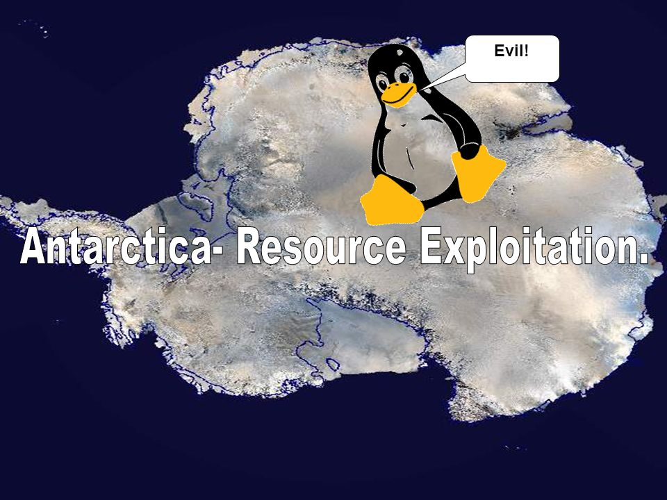 Antarctica- Resource Exploitation.