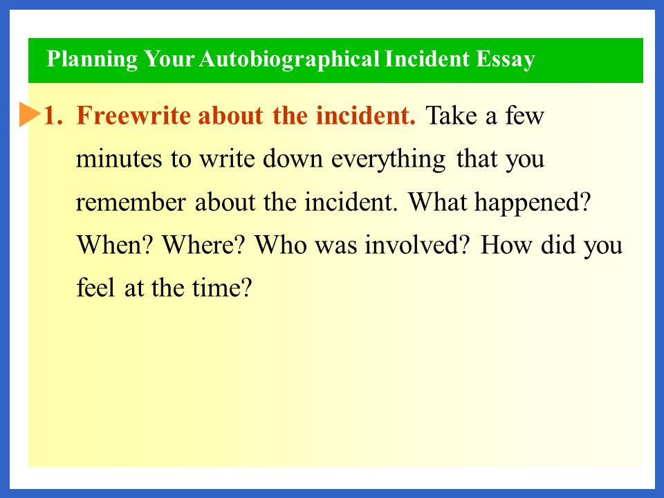 autobiographical incident ppt video online planning your autobiographical incident essay