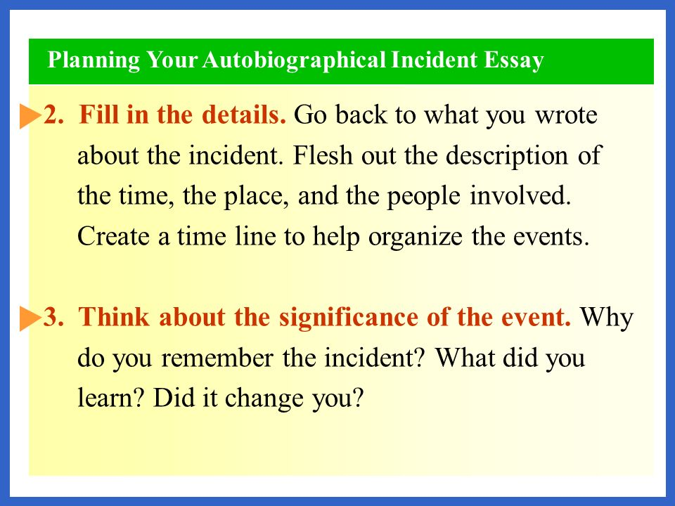 autobiographical events essay A traditional autobiography may be hundreds of pages and can cover dozens of interactions in detail a graduate school autobiographical essay, however, should be.