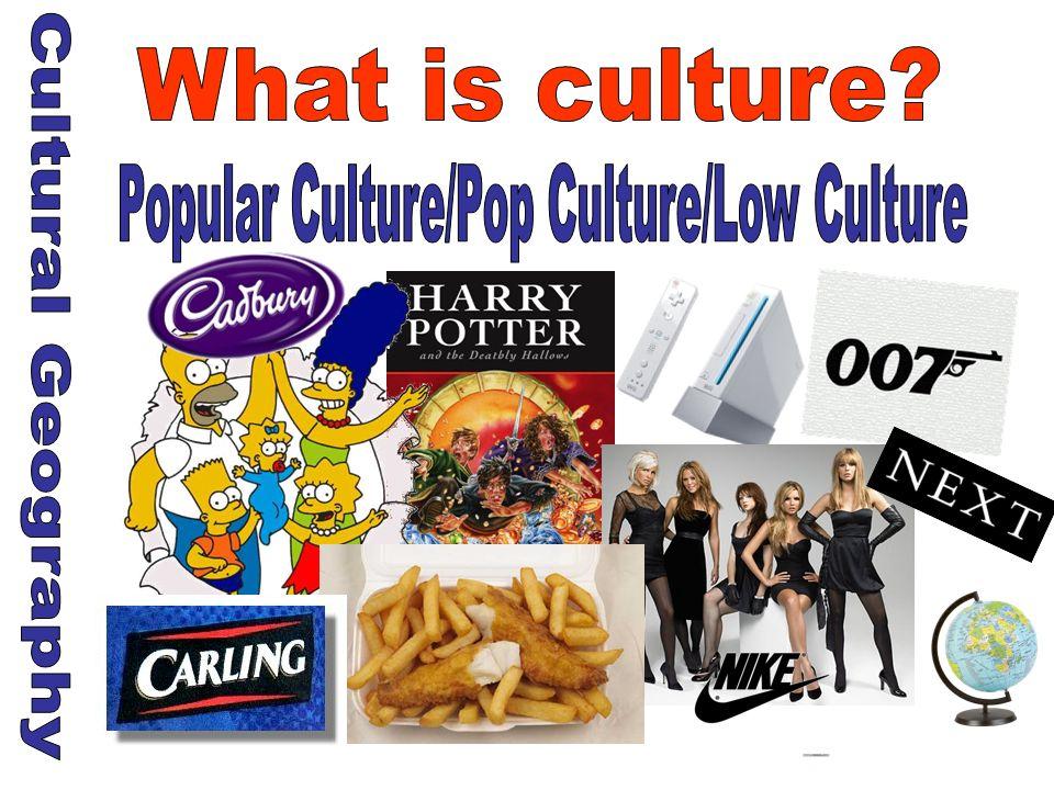 Popular Culture/Pop Culture/Low Culture