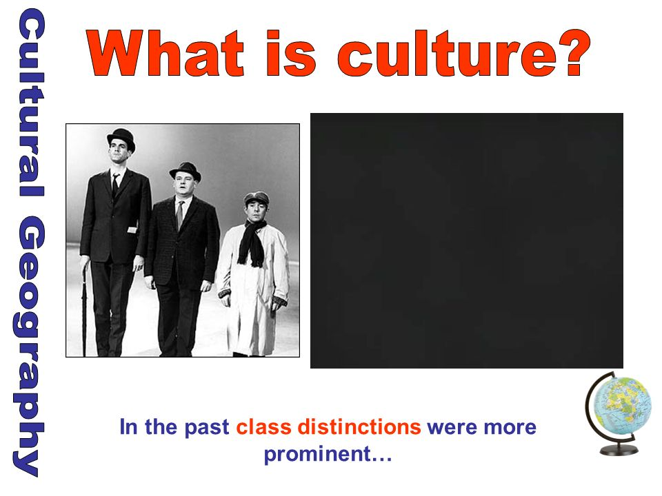 In the past class distinctions were more prominent…
