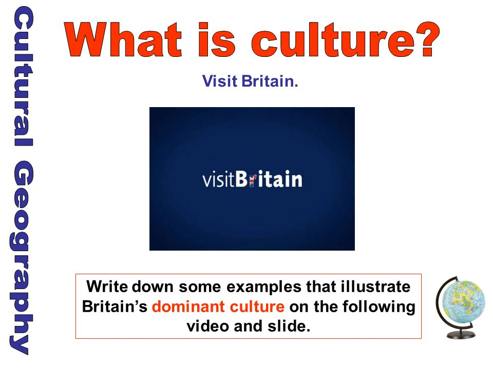 What is culture Cultural Geography Visit Britain.