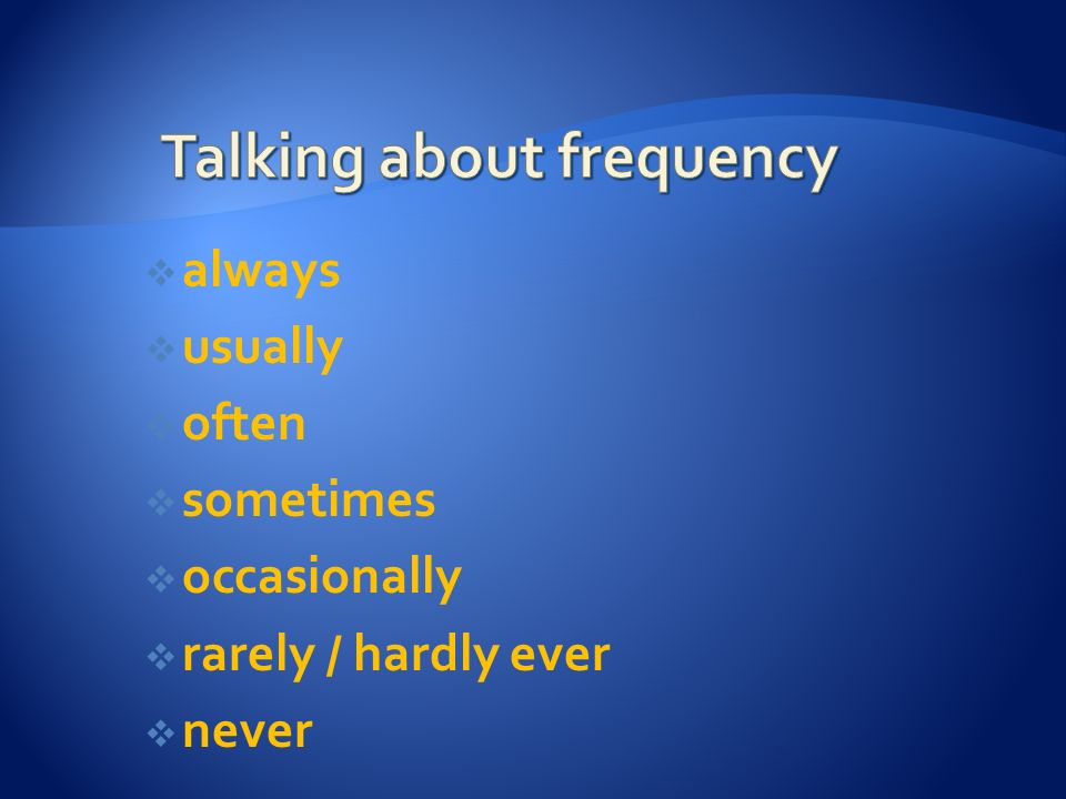 Talking about frequency