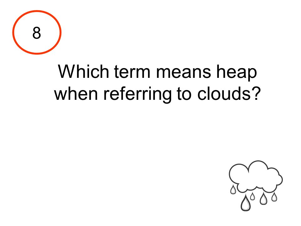 Which term means heap when referring to clouds