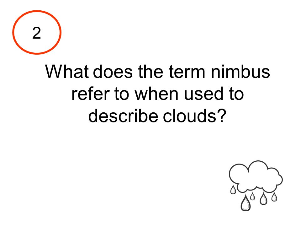 What does the term nimbus refer to when used to describe clouds