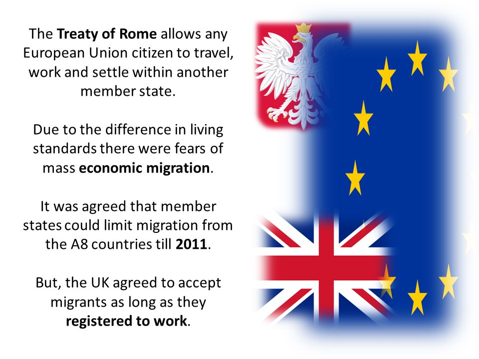 The Treaty of Rome allows any European Union citizen to travel, work and settle within another member state.