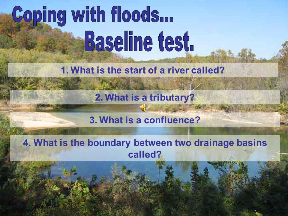 4. What is the boundary between two drainage basins called