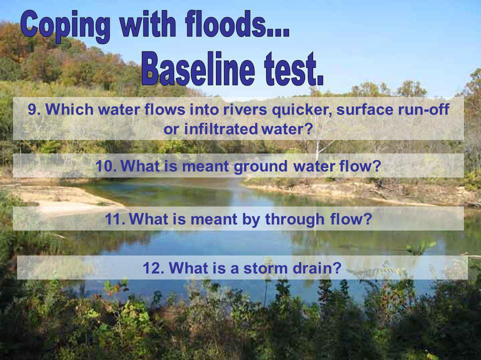 Coping with floods... Baseline test.