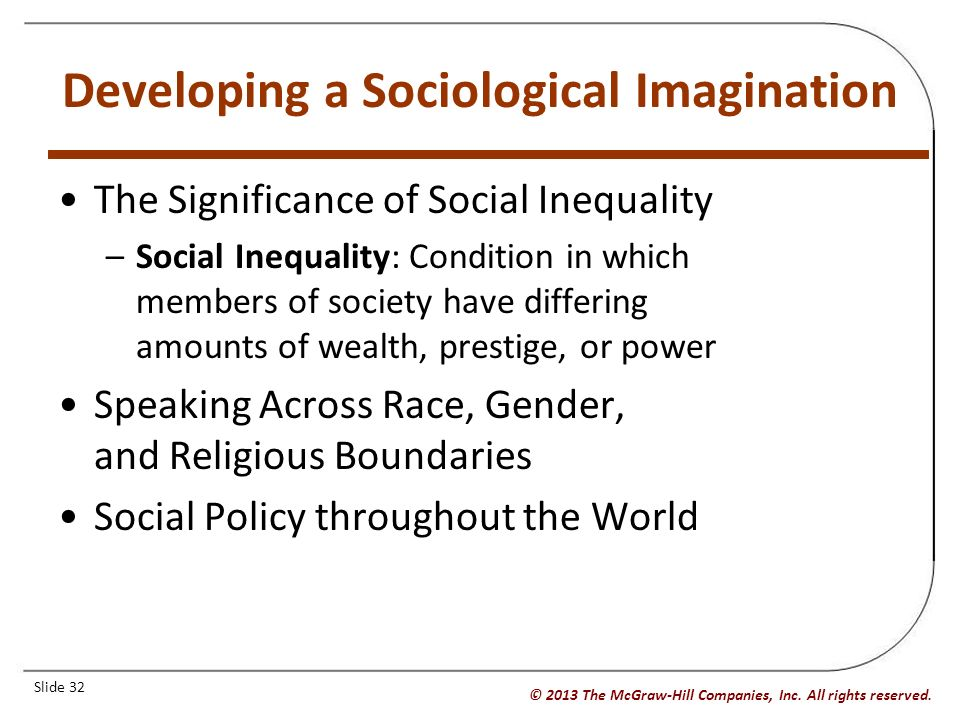 benefits of sociological imagination Keywords: sociological imagination inclusive thinking preparing students  how can students of today benefit from the lessons of c wright mills many years.