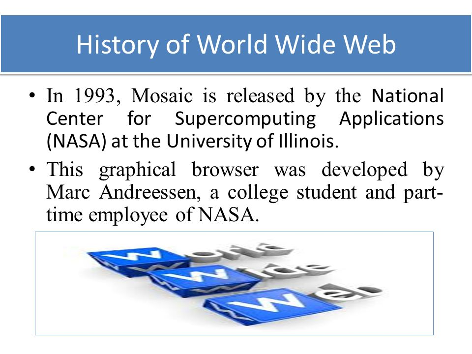 a review of the history of the world wide web World wide web: internet and web information systems (www) is an  international, archival, peer-reviewed journal that covers all aspects of the web,  including.