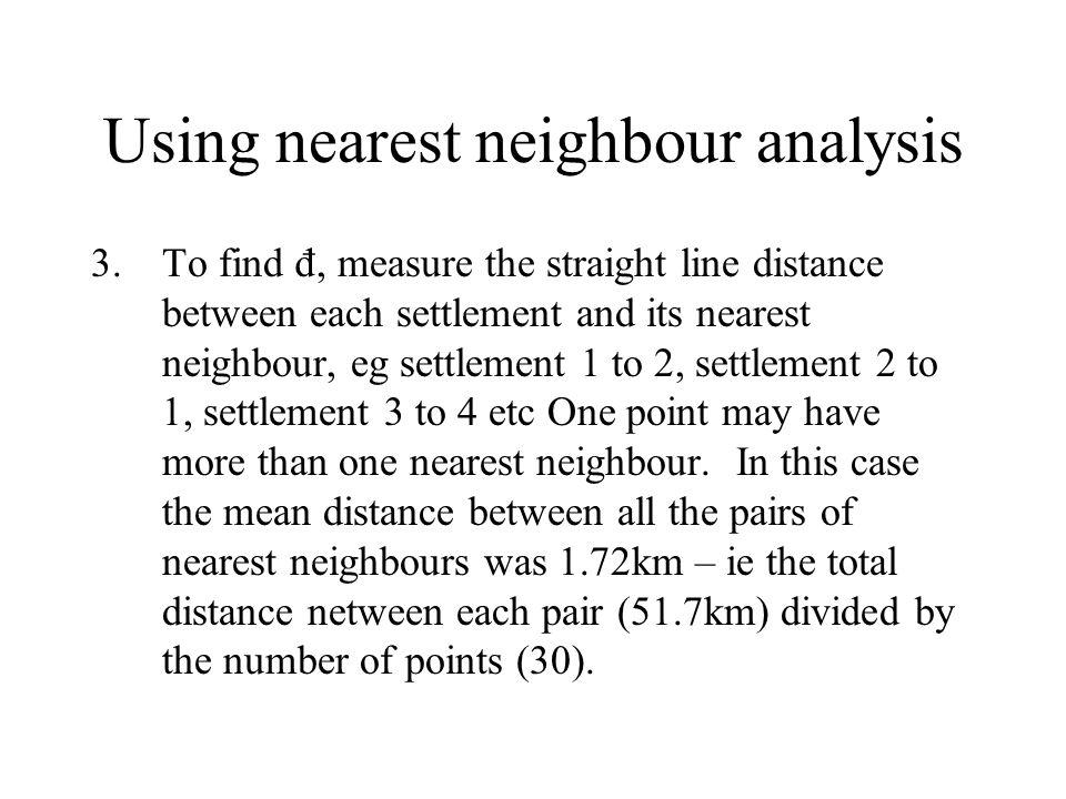 Using nearest neighbour analysis