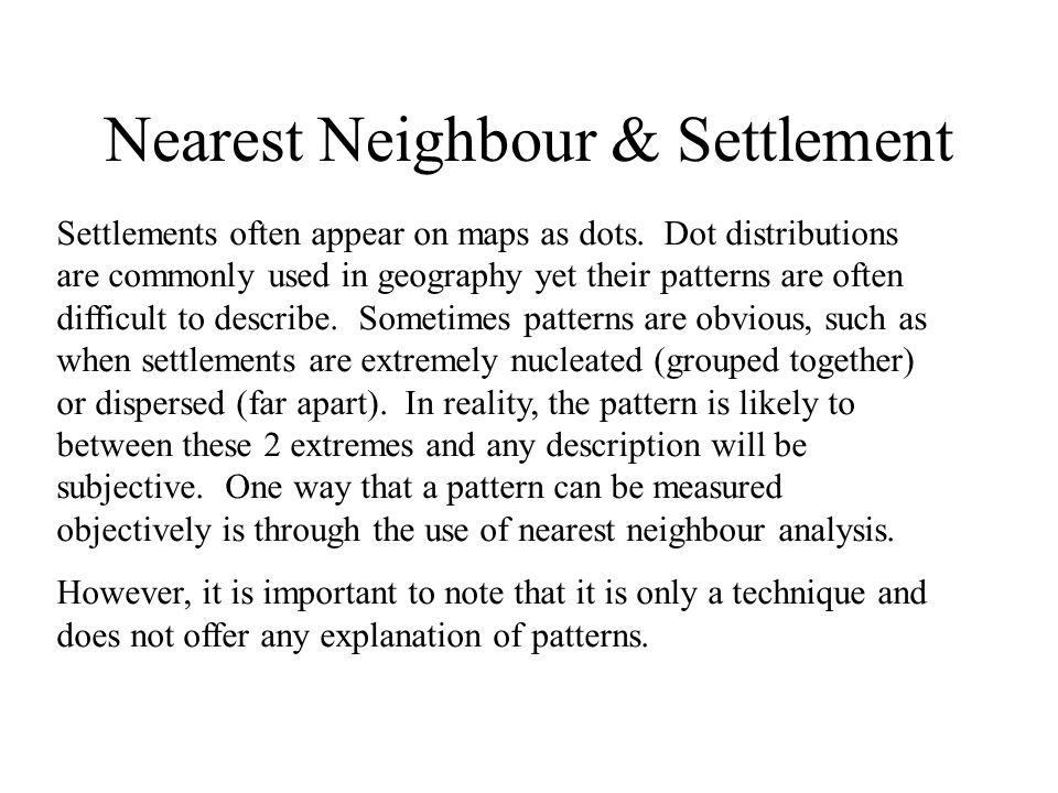 Nearest Neighbour & Settlement
