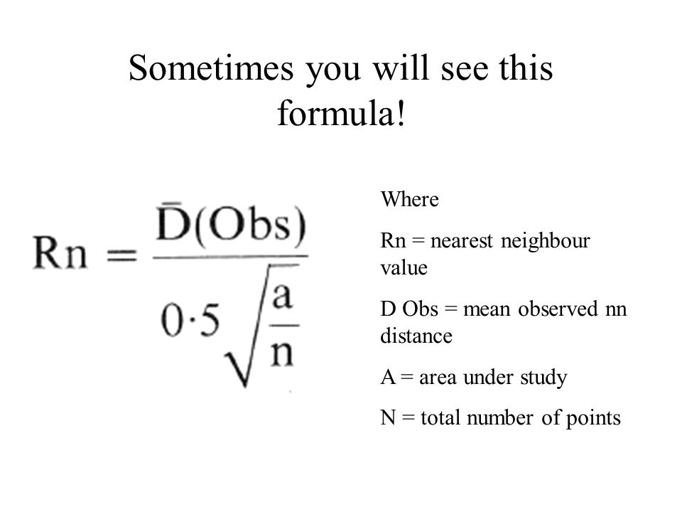 Sometimes you will see this formula!